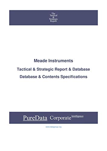 Meade Instruments: Tactical & Strategic Database Specifications - Nasdaq perspectives (Tactical & Strategic - United States Book 11254)