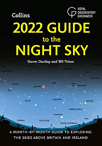 2022 Guide to the Night Sky: A month-by-month guide to exploring the skies above Britain and Ireland