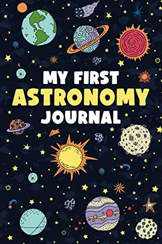 My First Astronomy Journal: Night Sky Observation Record Book for Kids (Gift Idea for Young Sky Watchers)